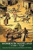 Women in Scotland C. 1100-C. 1750 9781862320468