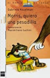 img - for Morris, quiero una pesadilla (El barco de vapor: Serie Morris/ The Steamboat: Morris Series) (Spanish Edition) book / textbook / text book