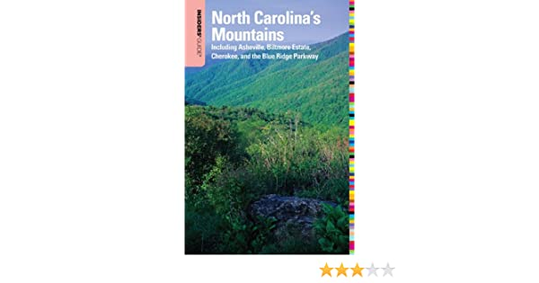 Cherokee and the Blue Ridge Parkway Insiders Guide to North Carolinas Mountains Biltmore Estate 9th: Including Asheville