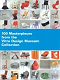 100 Masterpieces from the Vitra Design Museum Collection, Alexander von Vegesack, 3980407039