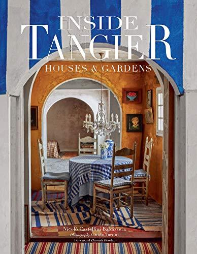 Inside Tangier: House & Gardens por Nicoló Castelli Baldissera,Guido Taroni