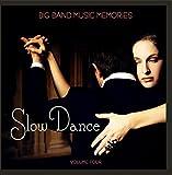 Big Band Music Memories: Slow Dance, Vol. 4