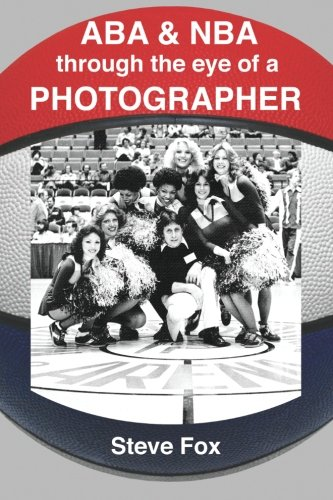 ABA & NBA Through the Eye of a Photographer for sale  Delivered anywhere in USA