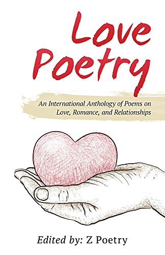 Love Poetry: An International Anthology of Poems on Love, Romance, and Relationships