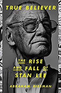 Book Cover: True Believer: The Rise and Fall of Stan Lee