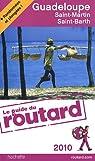 Guide du routard. Guadeloupe, Saint-Martin, Saint-Barth. 2010 par Guide du Routard