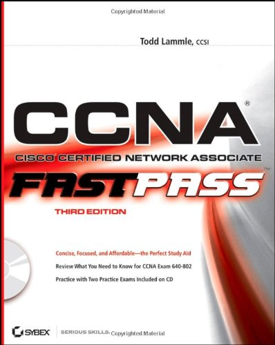 CCNA: Cisco Certified Network Associate: Fast Pass
