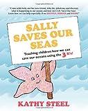 Sally Saves Our Seas, Kathy Steel, 146103471X