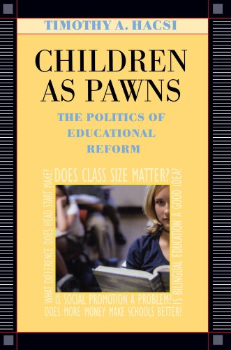 Children as Pawns: The Politics of Educational Reform