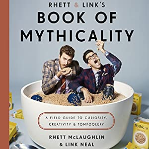 Rhett & Link's Book of Mythicality Audiobook