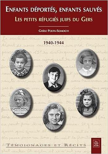 Livre gratuits en ligne Enfants déportés, enfants sauvés - Les petits réfugiés juifs du Gers - 1940-1944 pdf