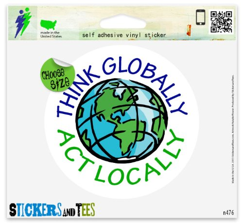 - Think Globally Act Locally Car Sticker Indoor Outdoor 4