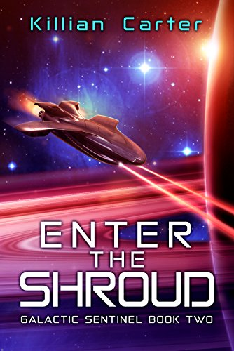 Enter The Shroud: Galactic Sentinel Book Two