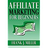Affiliate Marketing For Beginners - Learn Everything About How You Can Make Passive Income Online From Worldwide...