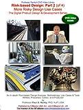 Risk-based Design: Part 2 (of 4): More Risky Design Use Cases: Toyota, Robots, Volvo, Japanese Trains, Conveyors, etc. The Digital Product Design & Development Series