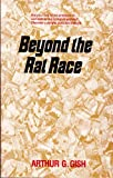 Beyond the Rat Race, Arthur G. Gish, 0836119851
