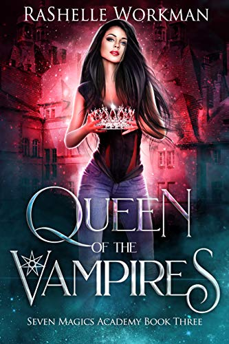 Queen of the Vampires: Snow White Reimagined with Vampires and Dragons (Seven Magics Academy Book 3)