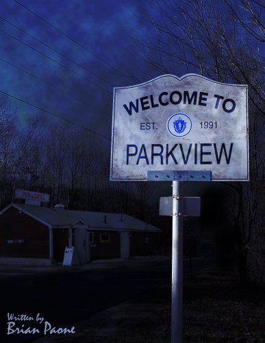 Welcome To Parkview: A Cerebral-Horror Novel of the Macabre