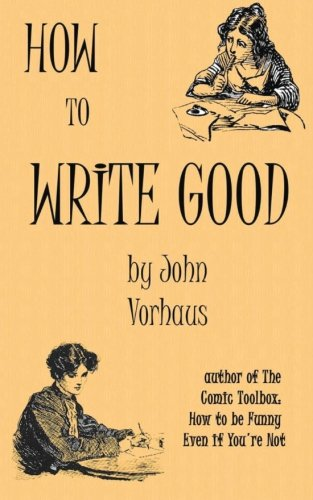 How to Write Good (The Comic Toolbox By John Vorhaus compare prices)