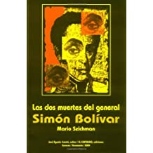 Las dos Muertes del General Simon Bolivar (Spanish Edition)