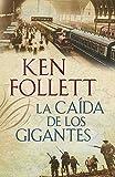 La caída de los gigantes / Fall of Giants (Spanish Edition)