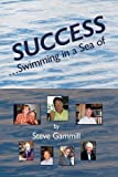 Success Swimming in a Sea Of, Steve Gammill, 1426902581