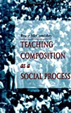 Teaching Composition As A Social Process