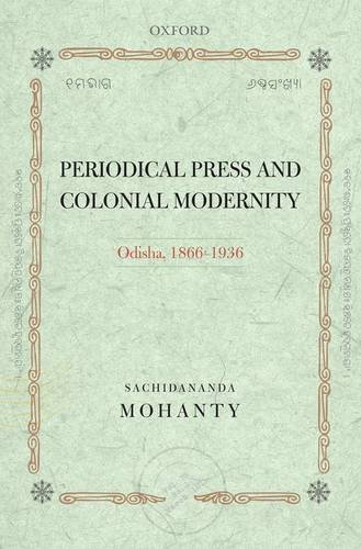 Periodical Press and Colonial Modernity: Odisha; 1866-1936