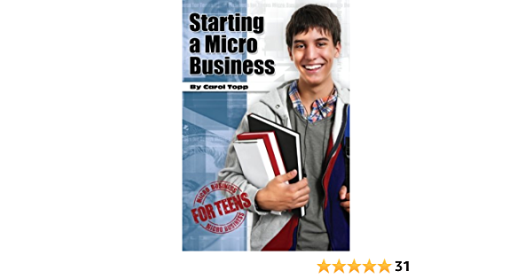 Starting a Micro Business (Micro Busines for Teens): Topp CPA ...