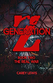 Generation Z: Book Two: The Real War by [Lewis,Carey]