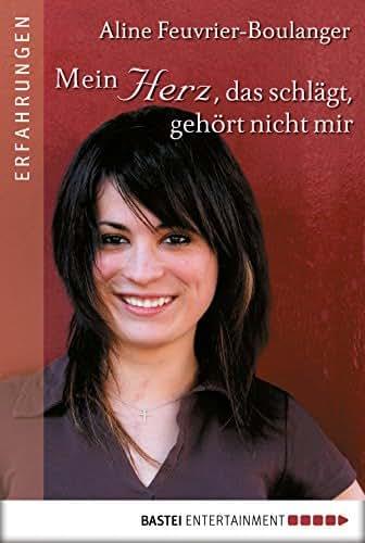 Mein Herz, das schlägt, gehört nicht mir (German Edition)