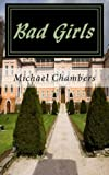 Bad Girls, Michael Chambers, 149123086X