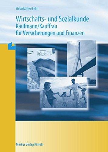 Wirtschafts- und Sozialkunde Versicherungskaufmann/-frau Taschenbuch – 25. Mai 2012 Reiner Siekerkötter Thomas Fehn Merkur Rinteln 3812000962