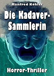 Die Kadaver-Sammlerin