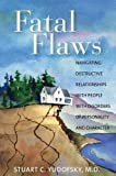 img - for By Stuart C. Yudofsky - Fatal Flaws: Navigating Destructive Relationships With People With Disorders of Personality and Character: 1st (first) Edition book / textbook / text book