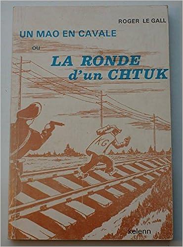 En ligne téléchargement gratuit Un Mao en cavale ou la Ronde d'un Chtuk epub, pdf