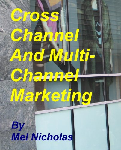 Download CROSS CHANNEL AND MULTI CHANNEL MARKETING (SAVVY RETAILER BOOK SERIES) Pdf