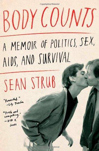 Body Counts: A Memoir of Politics, Sex, AIDS, and Survival