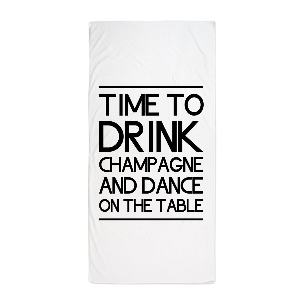 CafePress - Time To Drink Champagne And Dance On The Table Bea - Large Beach Towel, Soft 30''x60'' Towel with Unique Design