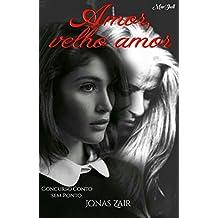 Amor, Velho amor (Contos de Jonas Zair)