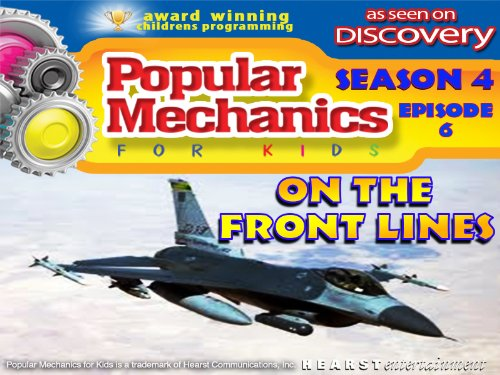 (Popular Mechanics For Kids - Season 4 - Episode 6 - On The Front Lines)