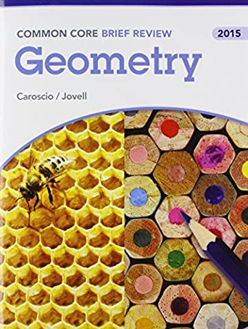 BRIEF REVIEW MATH 2015 COMMON CORE GEOMETRY STUDENT EDITION GRADE 9/12 - Geometry Common Core
