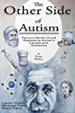 The Other Side of Autism: Famous Spirits Unveil Regressive Autism's Causes and Remedies (Volume 1)