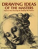 Drawing Ideas of the Masters, Frederick Malins, 0895861070