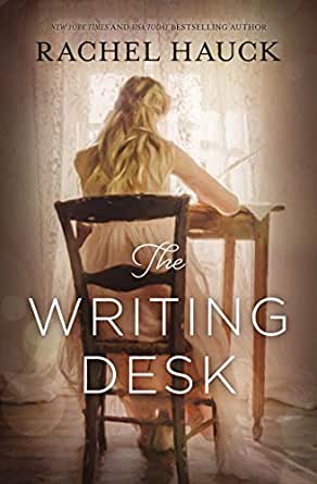 The Writing Desk Kindle Edition By Rachel Hauck