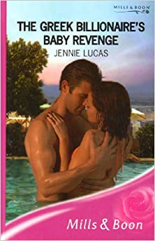 Book THE GREEK BILLIONAIRE'S BABY REVENG (Mills and Boon Romance)