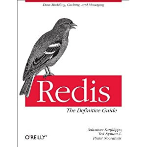 Redis: The Definitive Guide: Data modeling, caching, and messaging Jay A. Kreibich