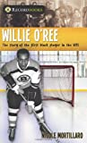 img - for Willie O'Ree: The story of the first black player in the NHL (Lorimer Recordbooks) book / textbook / text book