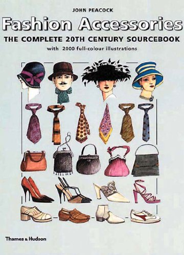- Fashion Accessories: The Complete 20th Century Sourcebook