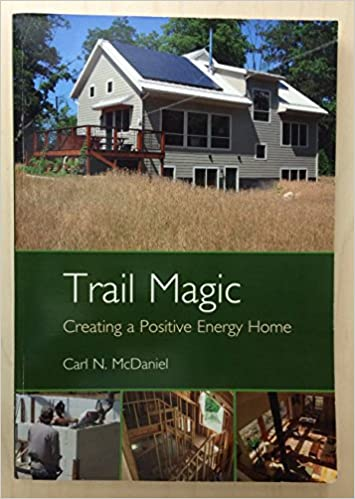 Trail Magic: Creating A Positive Energy Home: Prof Carl McDaniel:  9781905941162: Amazon.com: Books